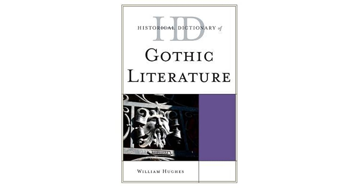 Historical Dictionary of Gothic Literature (Historical Dictionaries of Literature and the Arts)