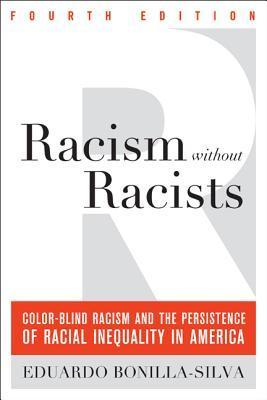 Racism without Racists Color-Blind Racism and the Persistence of Racial Inequality in America
