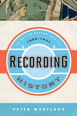 Recording History: The British Record Industry, 1888 1931