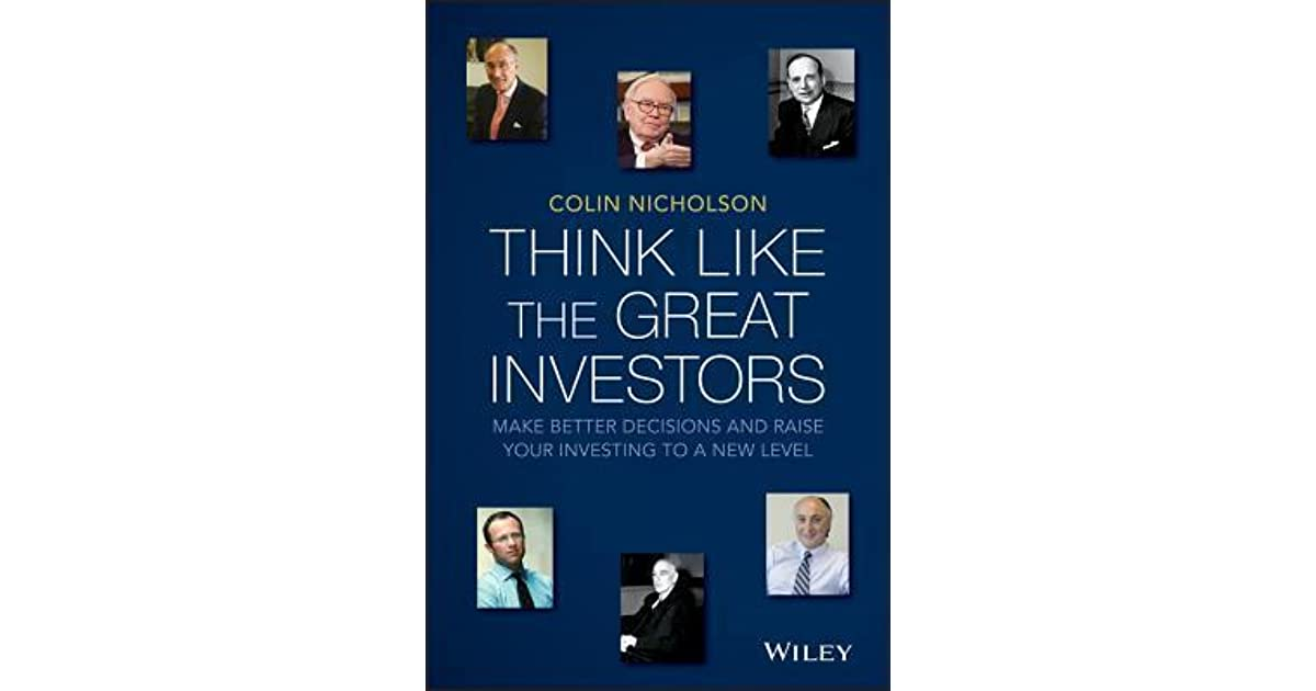 Think Like the Great Investors: Make Better Decisions and Raise Your Investing to a New Level