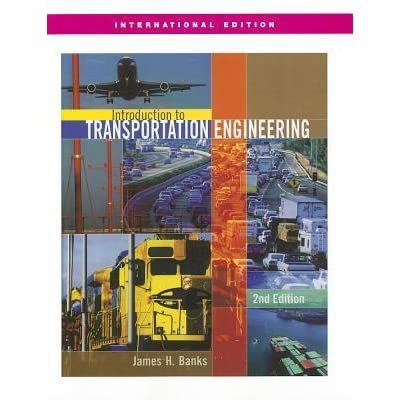 Introduction to transportation engineering: james banks.