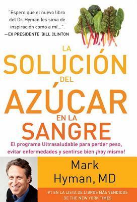 La Solución del Azúcar en la Sangre by Mark Hyman