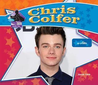 Chris Colfer-Star of Glee- Star of Glee by Sarah Tieck
