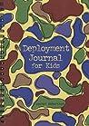Deployment Journal for Kids by Rachel  Robertson