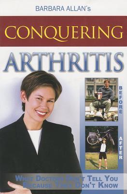 Conquering Arthritis by Barbara D. Allan