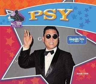 Psy- Gangnam Style Rapper (Big Buddy Biographies)