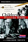 Children Want to Write by Penny Kittle