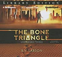 The bone triangle unspeakable things 2 by bv larson the bone triangle unspeakable things 2 fandeluxe Choice Image