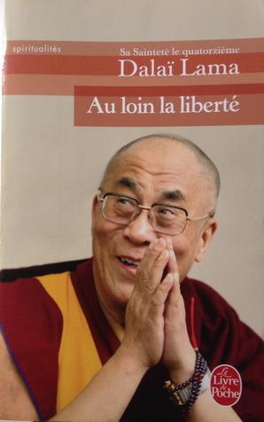 Au Loin La Liberta  by  Dalai Lama XIV