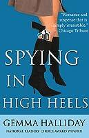 Spying in High Heels (High Heels, #1)
