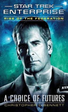 A Choice of Futures (Star Trek: Enterprise: Rise of the Federation #1)