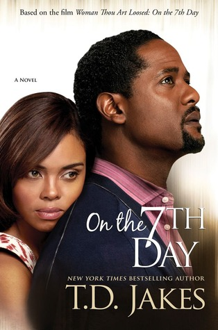 On the Seventh Day by T D  Jakes