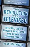 The Revolution Was Televised by Alan Sepinwall