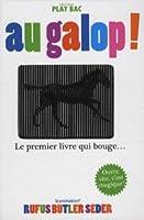 Au Galop!: Le Premier Livre Qui Bouge...