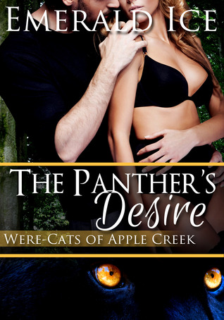 The Panther's Desire (Were-Cats of Apple Creek, #1)