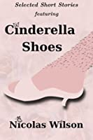 Selected Short Stories Featuring Cinderella Shoes