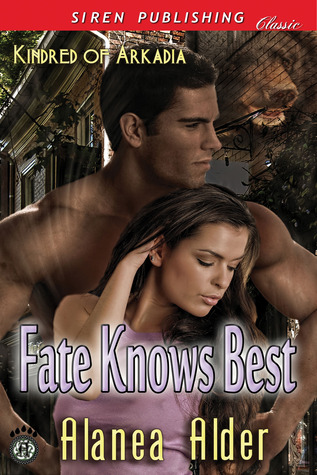 Fate Knows Best (Kindred of Arkadia, #1)