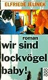 Download ebook wir sind lockvögel, baby! by Elfriede Jelinek