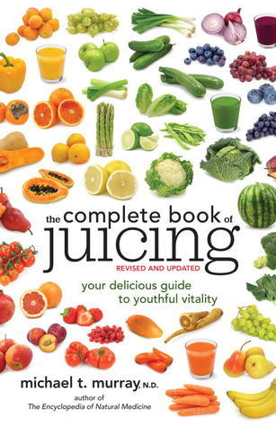 The-Complete-Book-of-Juicing-Revised-and-Updated-Your-Delicious-Guide-to-Youthful-Vitality