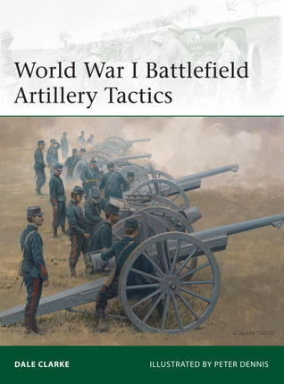 World War I Battlefield Artillery Tactics (Osprey Elite 199)