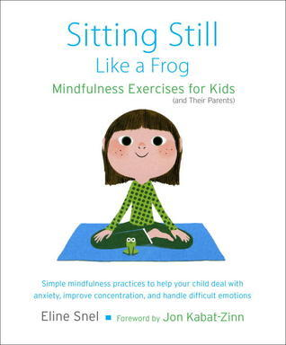 Sitting-Still-Like-a-Frog-Mindfulness-Exercises-for-Kids-and-Their-Parents-