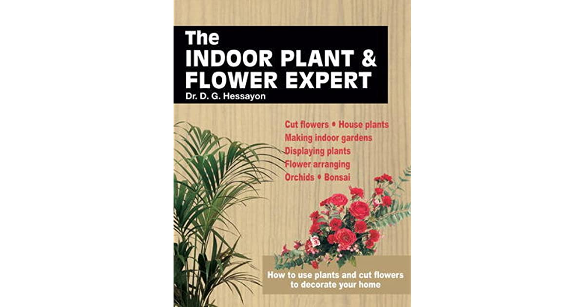 the house plant expert by dr dg hessayon .