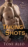 Taking Shots by Toni Aleo