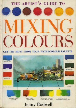 The Artists Guide to Mixing Colours - Watercolour