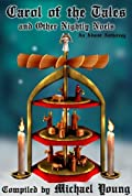Carol of the Tales and Other Nightly Noels: An Advent Anthology (Advent Anthologies, Volume 2)
