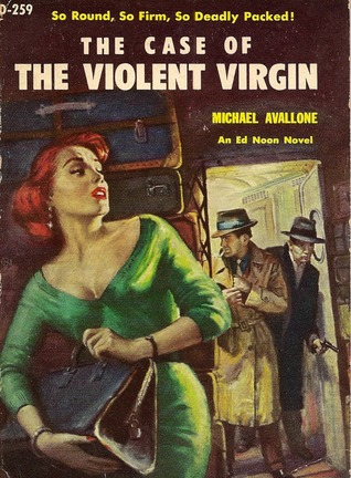 The Case of the Violent Virgin (Ed Noon, #7)