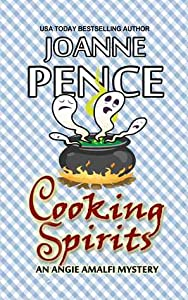 Cooking Spirits (An Angie & Friends Food & Spirits Mystery, #1)