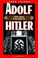 Adolf Hitler, chân dung một trùm phát xít