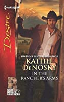 In the Rancher's Arms (Rich Rugged Ranchers, #4)