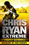 Mission Three: The Enemy (Chris Ryan Extreme: Night Strike #3)