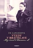 Vtedy v Bratislave (Môj život s Oskarom L.)