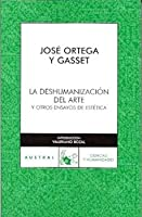 dehumanization art other essays Finding this the dehumanization of art and other essays on art culture and literature as the right book really makes you feel relieved even this is just a book.