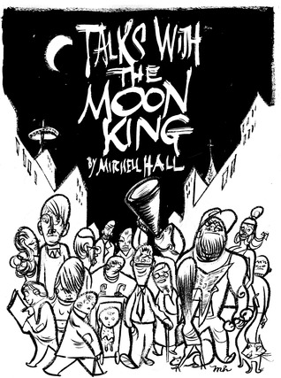 Talks with the Moon King
