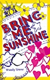 Bring Me Sunshine by Wendy Storer
