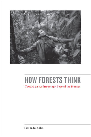 How Forests Think by Eduardo Kohn