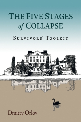 The Five Stages of Collapse: Laying the Groundwork for Social, Political, and Economic Revolution