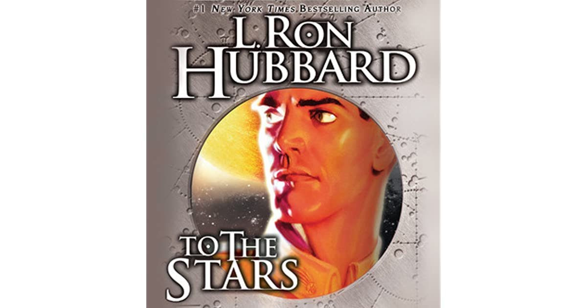 To the Stars by L. Ron Hubbard - Interstellar Time Travel on a Futuristic Starship