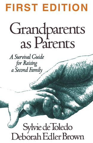 Grandparents as Parents, First Edition: A Survival Guide for ...