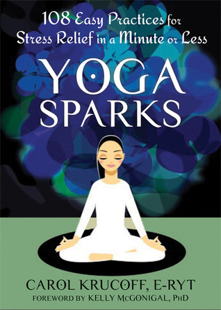 Yoga-Sparks-108-Easy-Practices-for-Stress-Relief-in-a-Minute-or-Less
