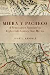 Miera y Pacheco: A Renaissance Spaniard in Eighteenth-Century New Mexico