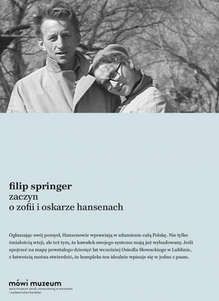 Zaczyn. O Zofii i Oskarze Hansenach by Filip Springer