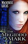 The Megiddo Mark, Part 1 by Mackenzie Lucas