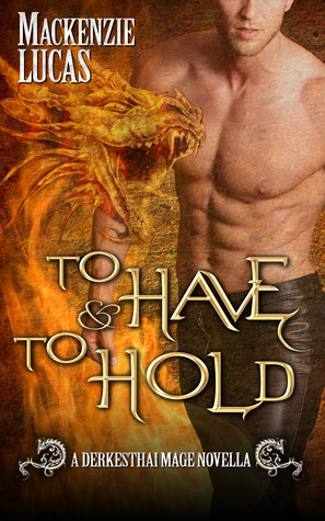 To Have & To Hold (Dragon Shifters of Derkesthai Academy, #1)