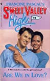Are We in Love? (Sweet Valley High, #94)
