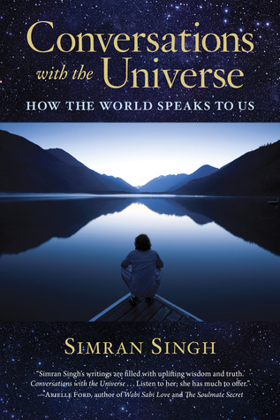 Conversations with the Universe: How the World Speaks to Us by