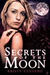 Secrets of the Moon (Secrets of the Moon Saga, #1)